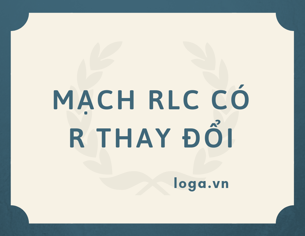 mach-rlc-co-r-thay-doi