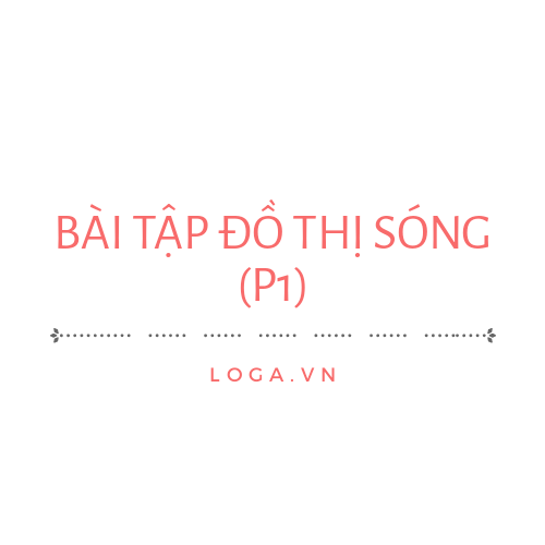 bai-tap-do-thi-song-co-p1