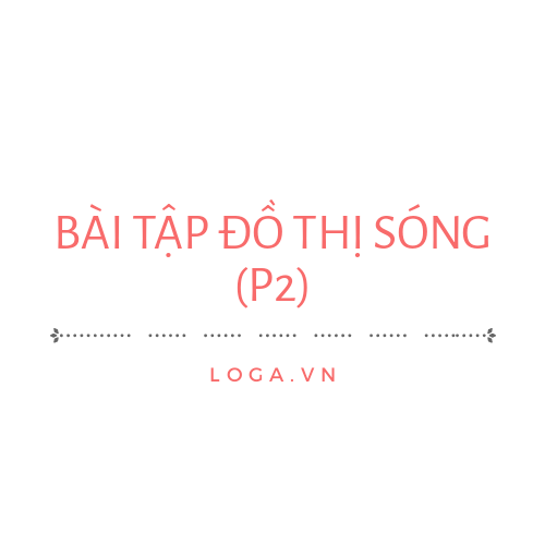 bai-tap-do-thi-song-co-p2