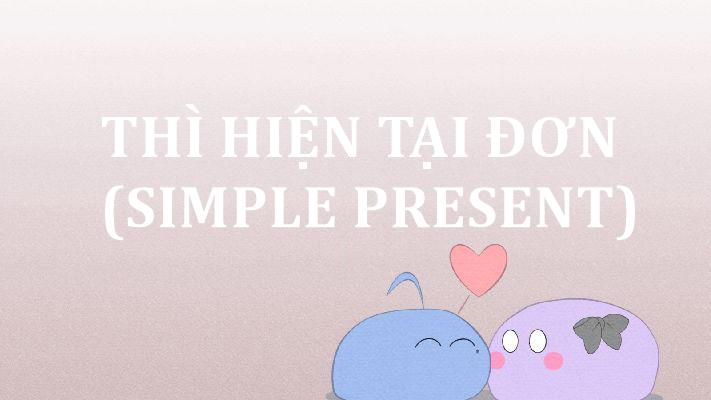 thi-hien-tai-don-simple-present