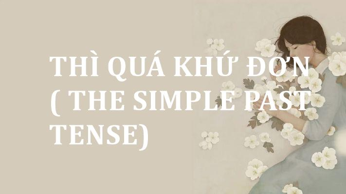 thi-qua-khu-don-the-simple-past-tense