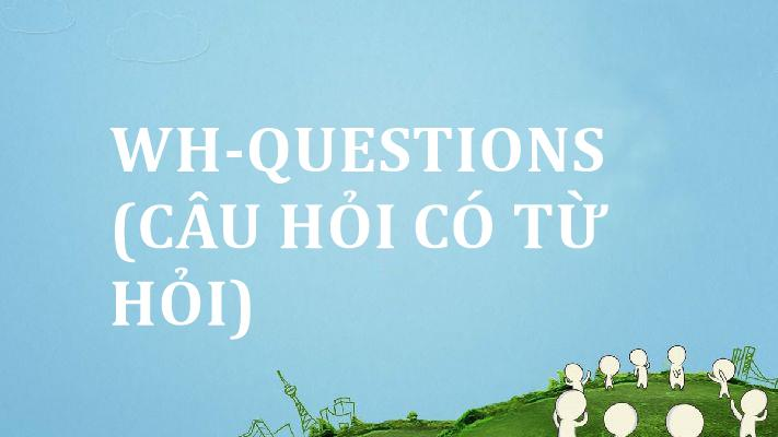 wh-questions-cau-hoi-co-tu-hoi